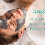 Ventajas de la arcilla en la piel | Idaro